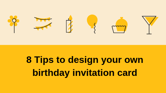 8 Tips To Design Your Own Birthday Invitation Card Insync
