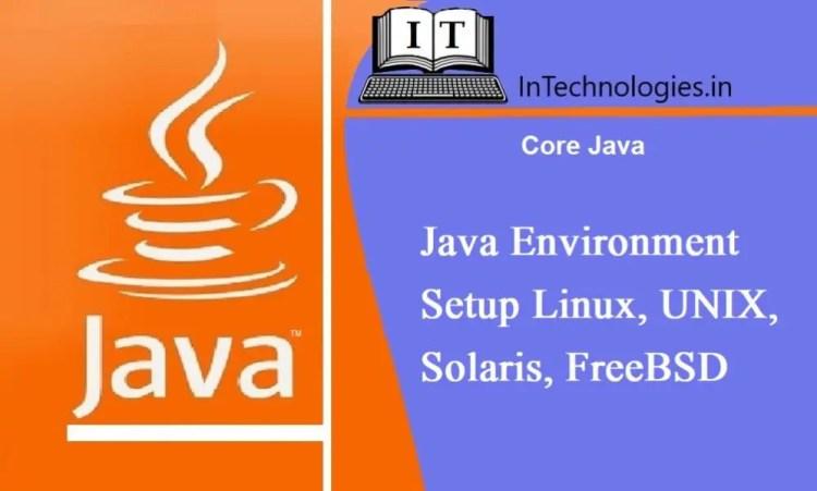 Java Environment Variable Setup Linux, UNIX, Solaris, FreeBSD