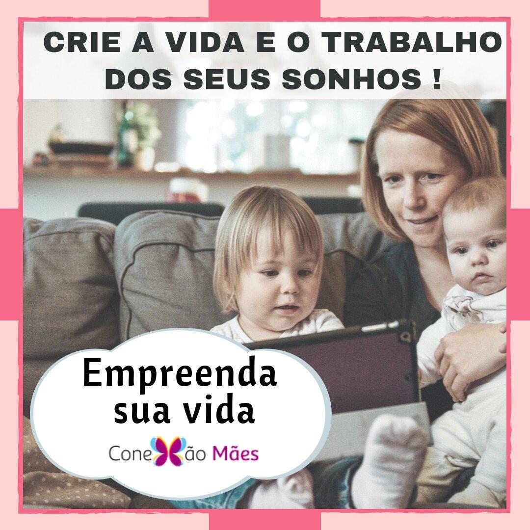 Empreendedorismo Materno EMPREENDA SUA VIDA