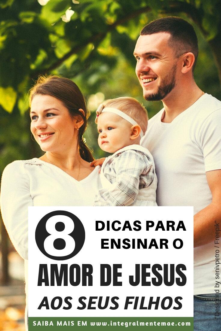 8 dicas para ensinar o amor de Jesus
