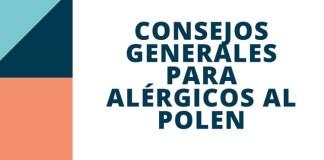 Consejos generales para alérgicos al polen