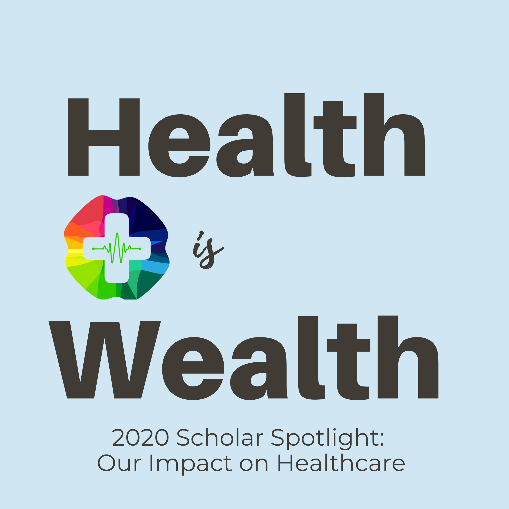 2020 Scholar Spotlight: Our Impact on Healthcare