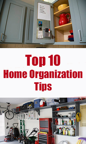 Top 10 Home Organization Tips