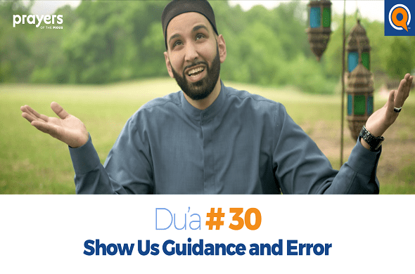 Prayers of the Pious (30): Show Us Guidance and Error