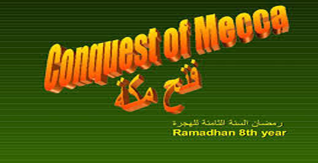 Ramadan's Victories: The Conquest of Makkah