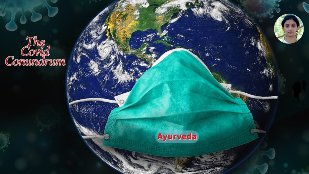 The efficacy of Ayurveda and the COVID-19 conundrum.  Some real-world insights.