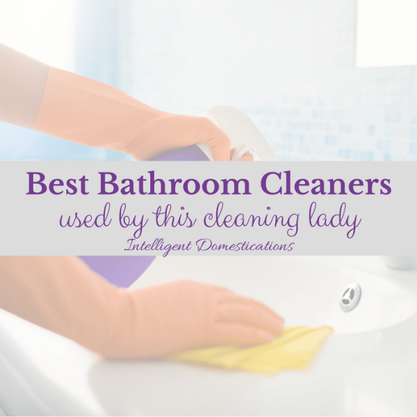 Bathroom cleaning products used by the cleaning lady. Best bathroom cleaners used in our cleaning business. Best bathroom cleaners