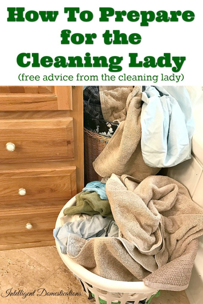 How to prepare for the cleaning lady. Free advice from a cleaning lady with almost 20 years experience