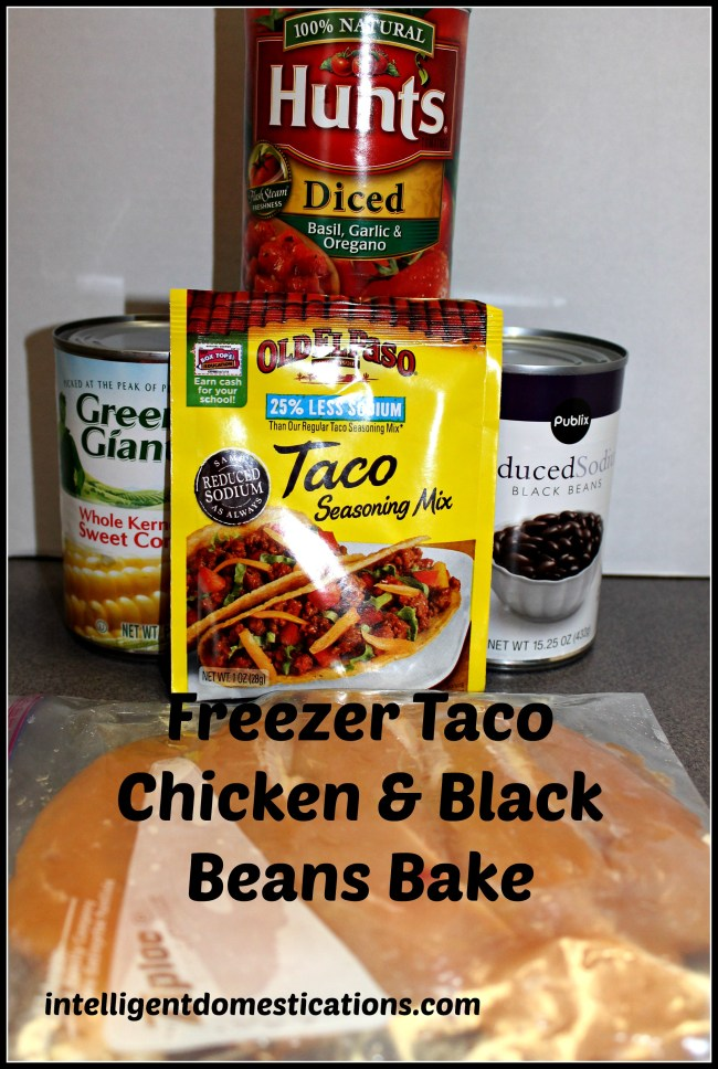 Freezer Taco Chicken & Black Beans Bake.intelligentdomestications.com