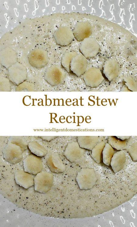 Crabmeat Stew Recipe at www.intelligentdomestications.com
