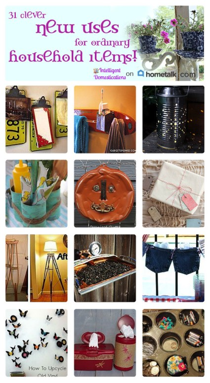 Repurposing Household Items Collection from Hometalk by Intelligentdomestications.com