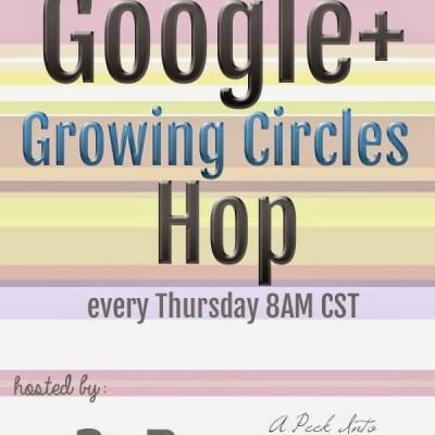 G+ Growing Circles Hop #35