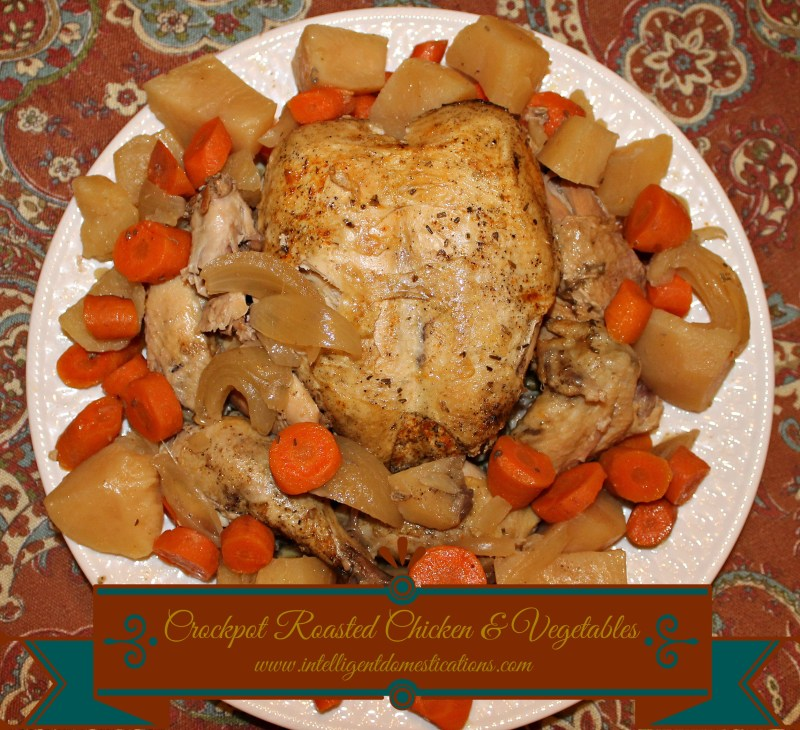 Crockpot Roasted Chicken and Vegetables served on a platter is a super easy one dish dinner. Plan to use your leftovers for the menu the next day.