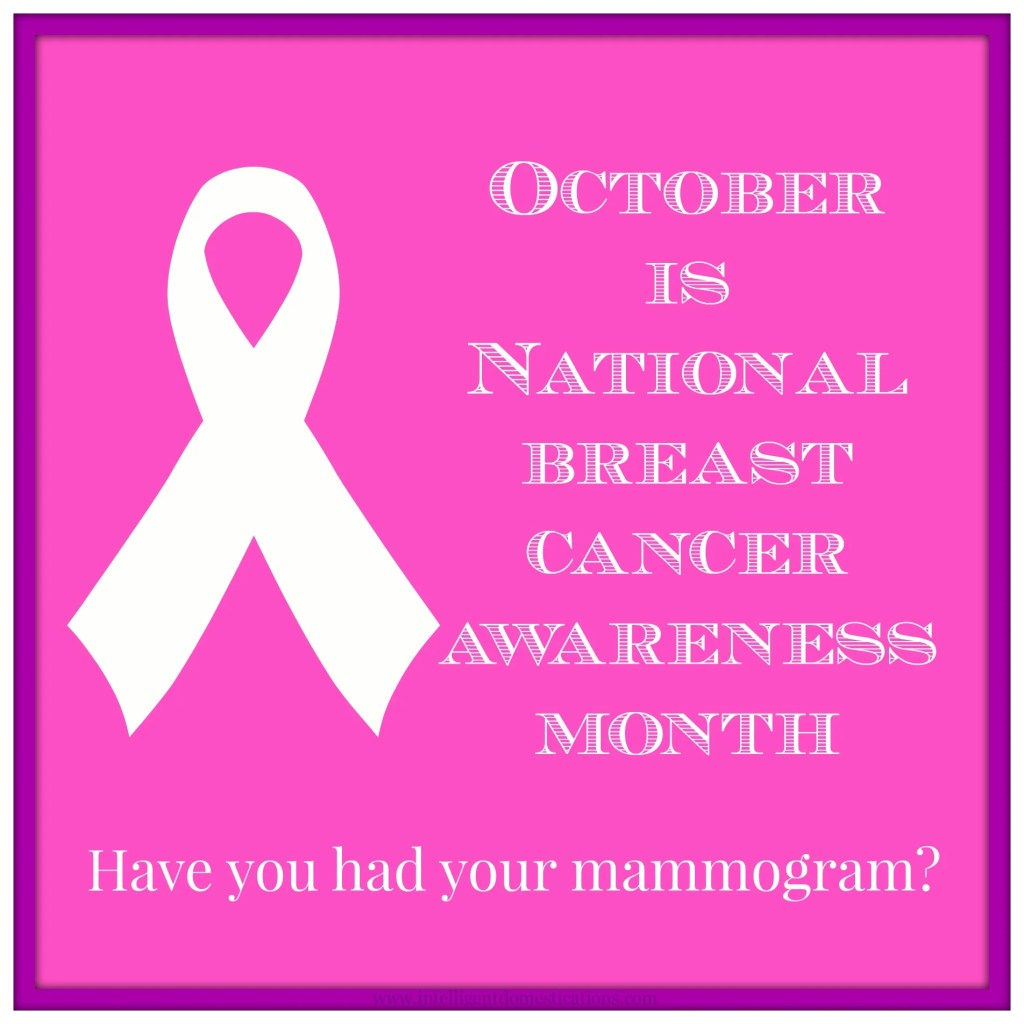 October is National Breast Cancer Awareness Month. Have you had your mammogram