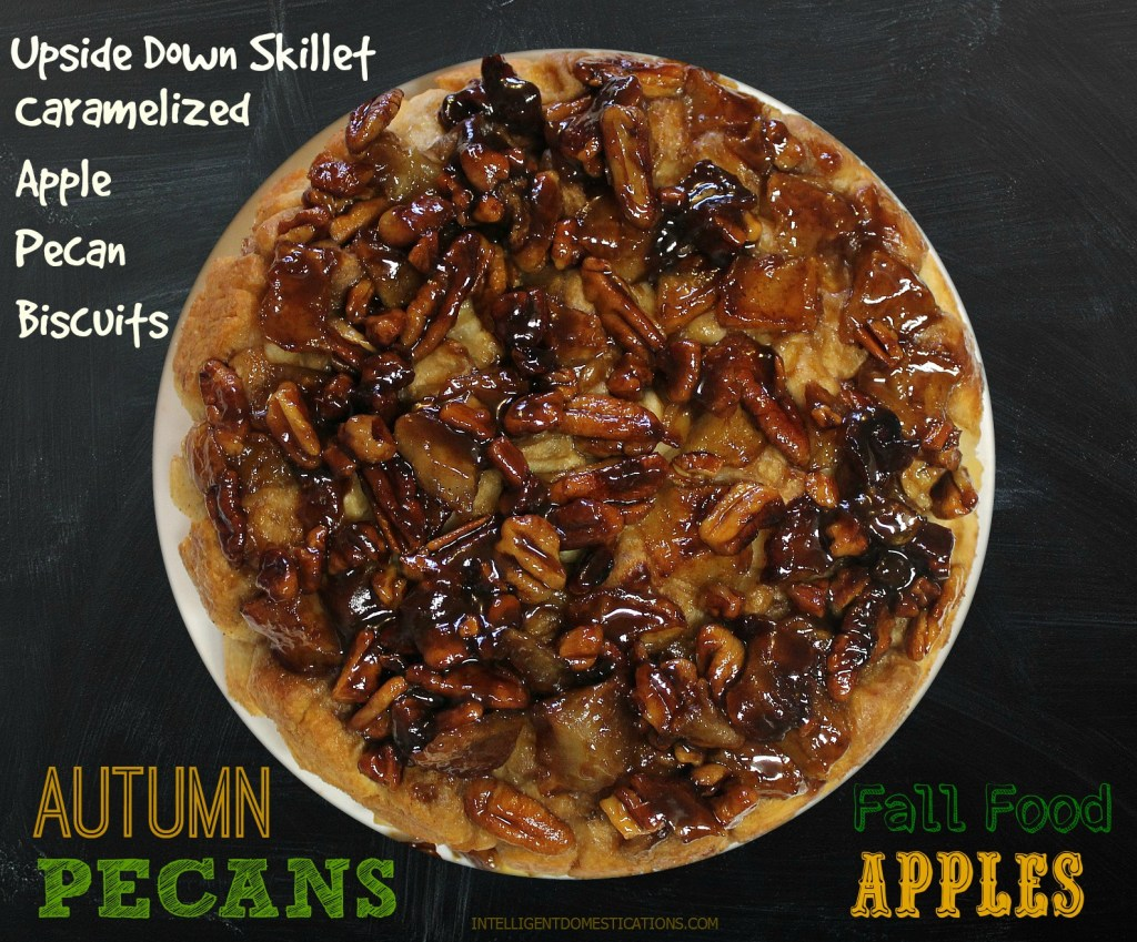 Scrumptious Upside Down Skillet Caramelized Apple Pecan Bisuits. Head on over to intelligentdomestications.com for recipe and instructions