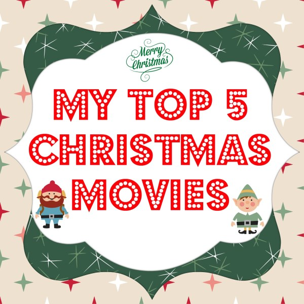 My Top 5 Favorite Christmas Movies. Christmas Movies for families. Family friendly Christmas movies.