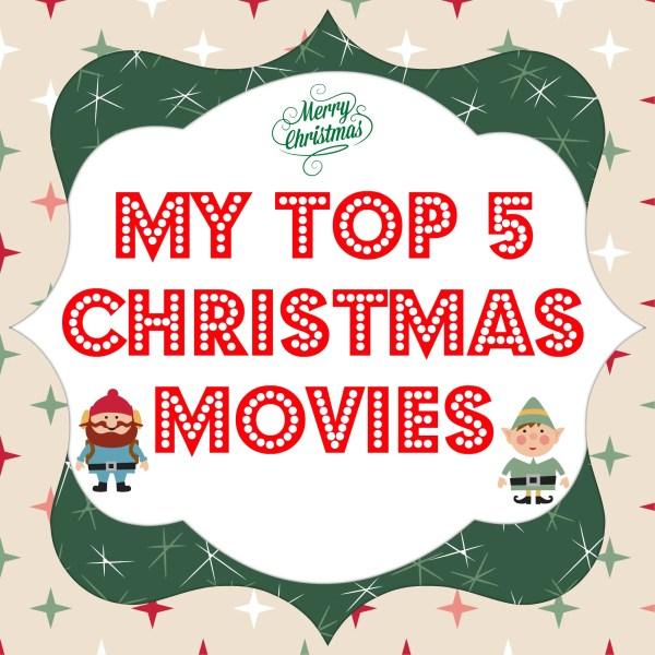 My Top 5 Favorite Christmas Movies. Christmas Movies for families. Family friendly Christmas movies.