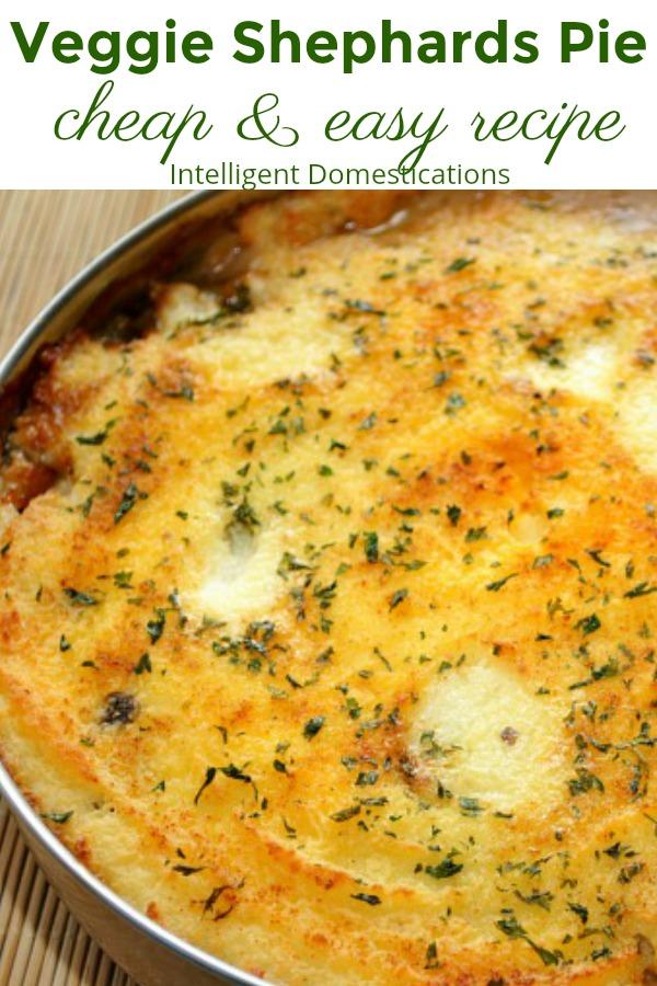 Easy Veggie Shephard's Pie recipe. #shephardspie #comfortfood