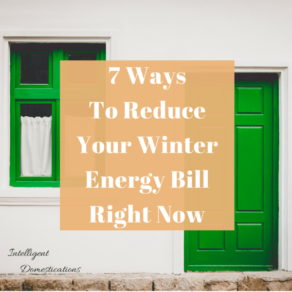 7 Ways to Reduce Your Winter Energy Bill Right Now