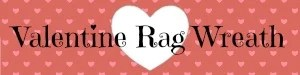 Valentine Rag Wreath title graphic