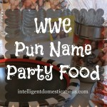 WWE-Pun-Named-Party-Food-Ideas-at-www.ingelligentdomestications.com_-735x982