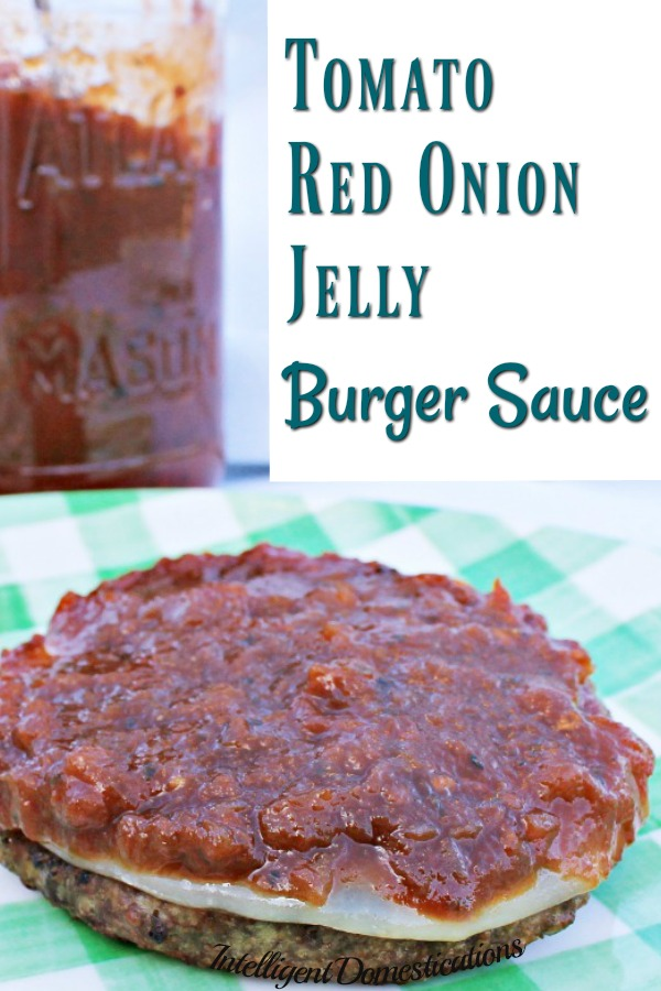 This made from scratch homemade jelly is not your normal recipe. It's a delicious burger sauce. Tomato and Red Onion Jelly makes a delicious Burger Sauce! It's made from scratch using canned tomatoes. #burgertopping #saucerecipe #burgersauce