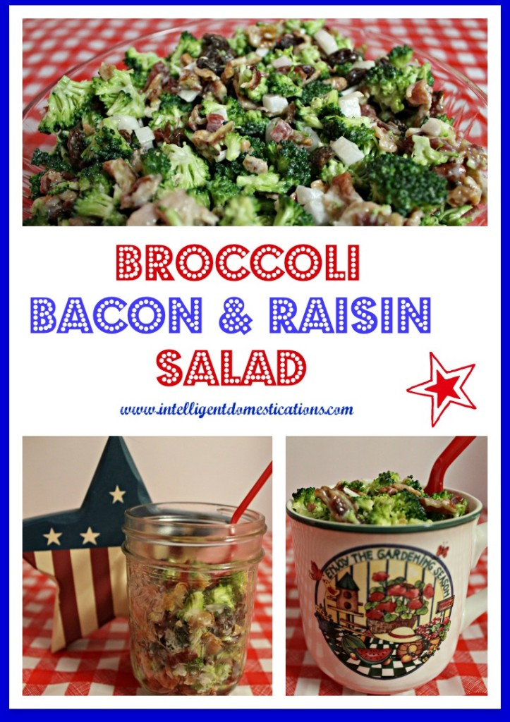 5 Ingredient Broccoli, Bacon & Raisin Salad.intelligentdomestications.com
