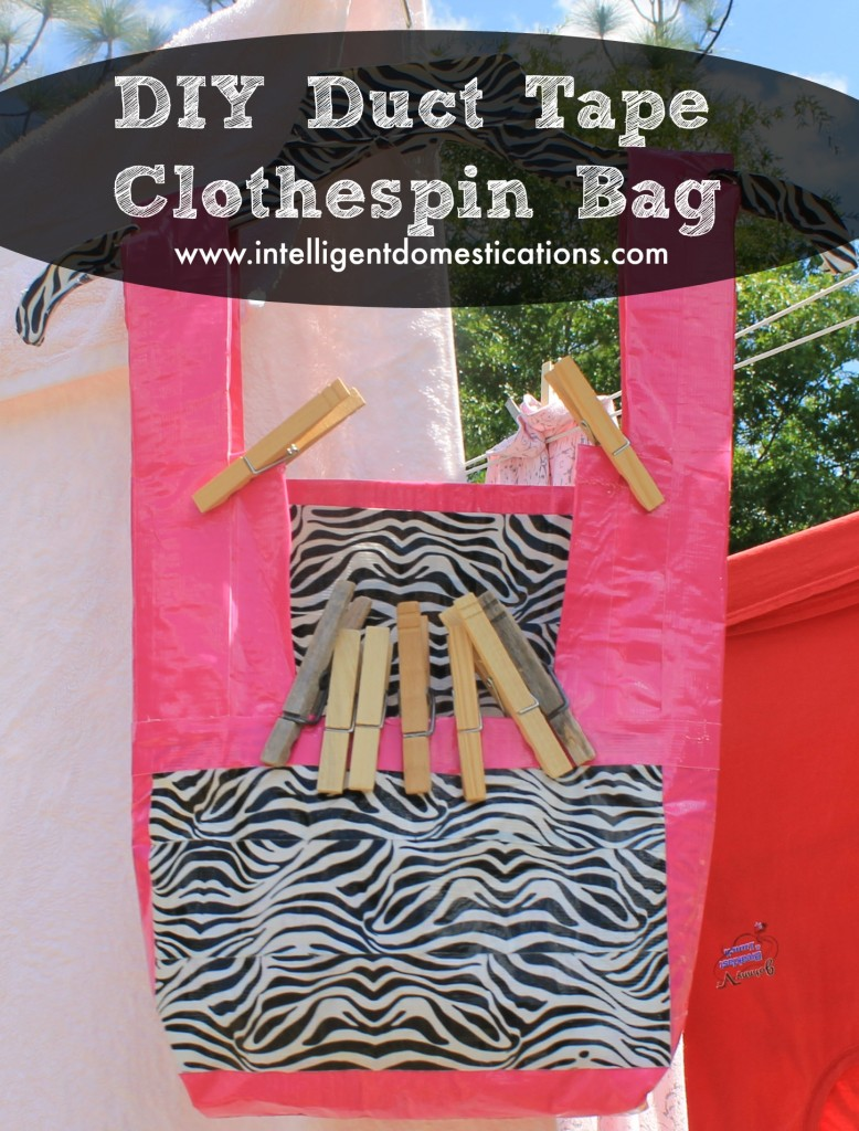 DIY Duct Tape Clothespin Bag.www.intelligentdomestications.com