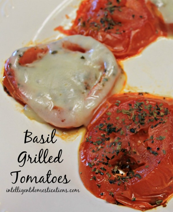 How to make Basil Grilled Tomatoes. Delicious Summer side dish using fresh tomatoes. Grilled Tomato Recipe. How to cook tomatoes on a stove top griddle. #grilledvegetables #summervegetables @grilledtomatoes #tomatorecipe #summerfood