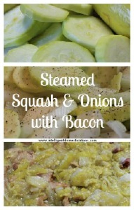 Steamed Squash & Onions with bacon pieces.www.intelligentdomesticatins.com