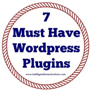 7 Must Have WordPress Plugins 500 by 500 at www.intelligentdomestications.com