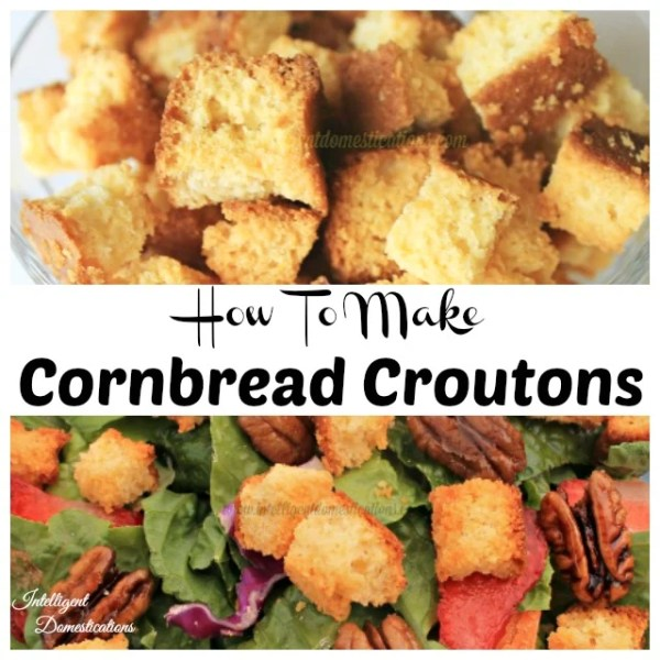 Make you own Cornbread Croutons with leftover cornbread. Don't toss that leftover cornbread! In fact make a little extra just so you can make your own Cornbread Croutons. It's easy. #cornbreadcroutons #saladtoppings #easyrecipe