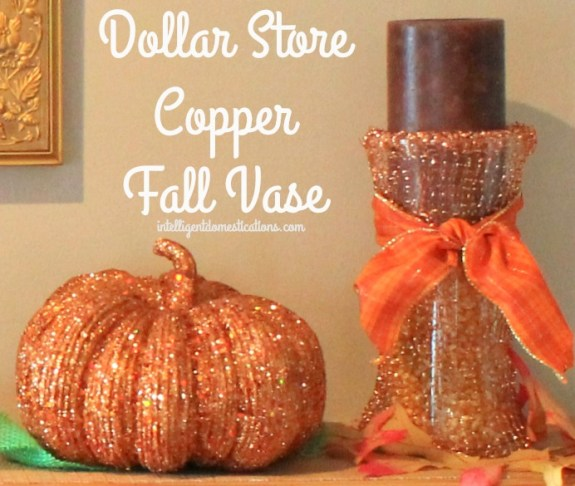 Dollar Store Copper Fall Vase.intelligentdomestications.com