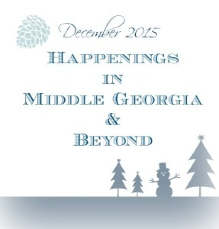 Dec. 2015 Happenings in Middle Ga. & Beyond at intelligentdomestications.com