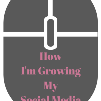 How I'm Growing My Social Media