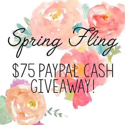 Spring Fling $75 Paypal Cash Giveaway & Linkup