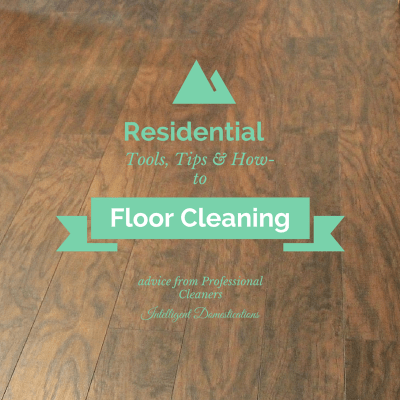 Floor Cleaning Tools, Tips & How-To