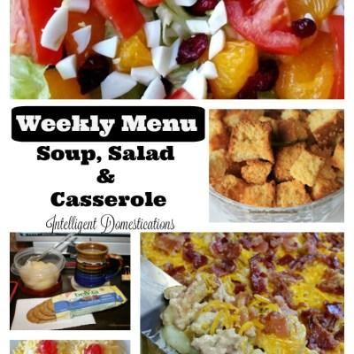 Weekly Menu Plan #1 Soup, Salad & Casserole