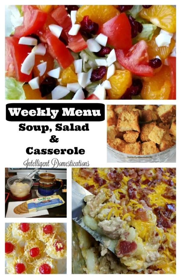 Weekly Menu #1. Soup, Salad and Casserole. Find the complete printable menu at intelligentdomestications.com