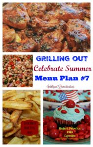 Menu Plan #7 Grilling Out and Celebrating Summer
