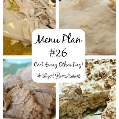 Menu Plan 26 Cook Every Other Day
