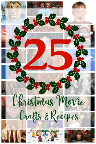 25 Christmas Movie inspired Crafts and Recipes
