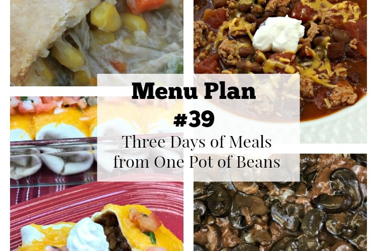 Menu Plan #39 Three Meals From One Pot of Beans