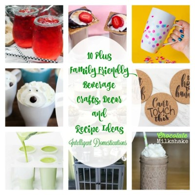 Merry Monday #143 and 10 Plus Family Friendly Beverage Crafts Decor & Recipes