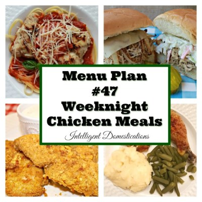 Menu Plan #47 Weeknight Chicken Meals