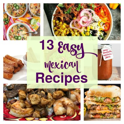 13 Easy Mexican Recipes Merry Monday Link Up #152
