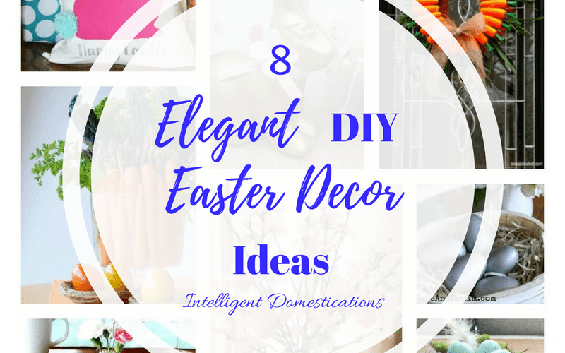 8 Elegant DIY Easter Decor Ideas & Merry Monday Link Party #149