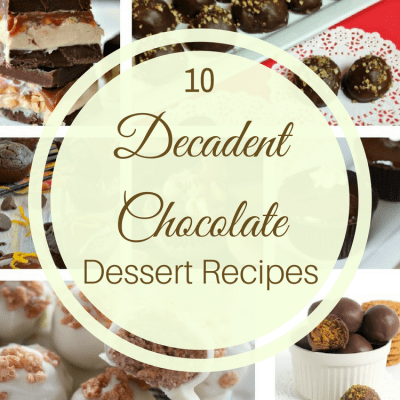 10 Decadent Chocolate Dessert Ideas & Merry Monday #154