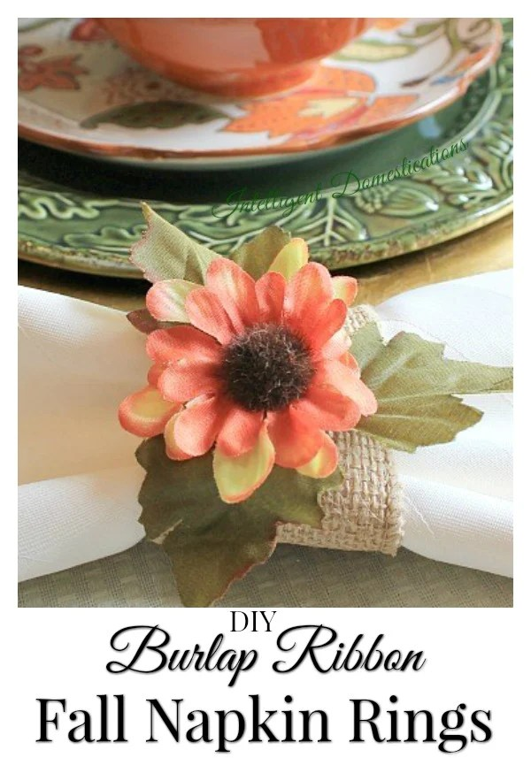 How to make Burlap Ribbon Fall Napkin Rings. This is a super easy Fall decor craft using minimal supplies and time. Pick your own flowers and make Fall Napkin Rings to match your Thanksgiving table. #DIYDecor #Burlapcraft