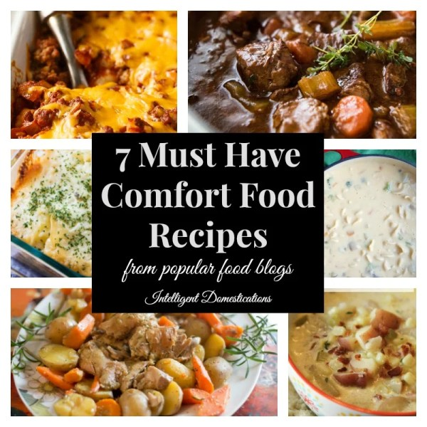 7 Must Have Comfort Food recipes from top blogs. Comfort Food recipes. Comfort food. Merry Monday Featured recipes